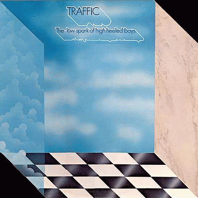 TRAFFIC- LOW SPARK OF HIGH HEELED BOYS